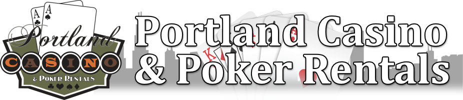 Portland Casino and Poker Rentals, Parties and Planning
